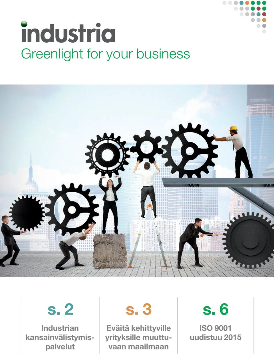 3 s. 6 Green light for your business ISO 9001 Eväitä