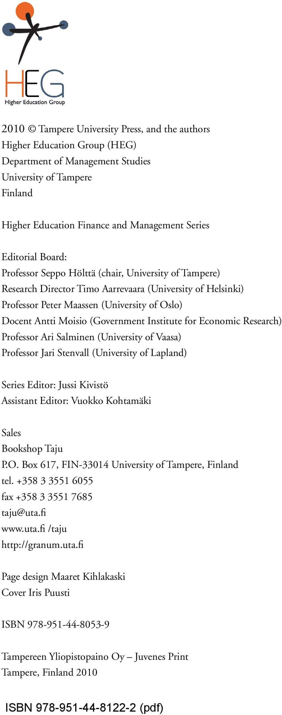 Institute for Economic Research) Professor Ari Salminen (University of Vaasa) Professor Jari Stenvall (University of Lapland) Series Editor: Jussi Kivistö Assistant Editor: Vuokko Kohtamäki Sales
