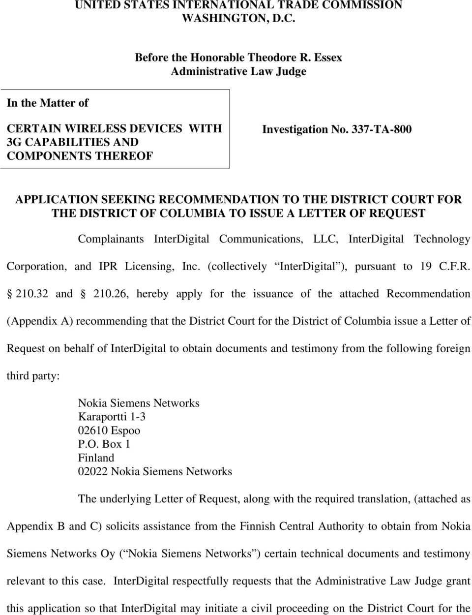 337-TA-800 APPLICATION SEEKING RECOMMENDATION TO THE DISTRICT COURT FOR THE DISTRICT OF COLUMBIA TO ISSUE A LETTER OF REQUEST Complainants InterDigital Communications, LLC, InterDigital Technology