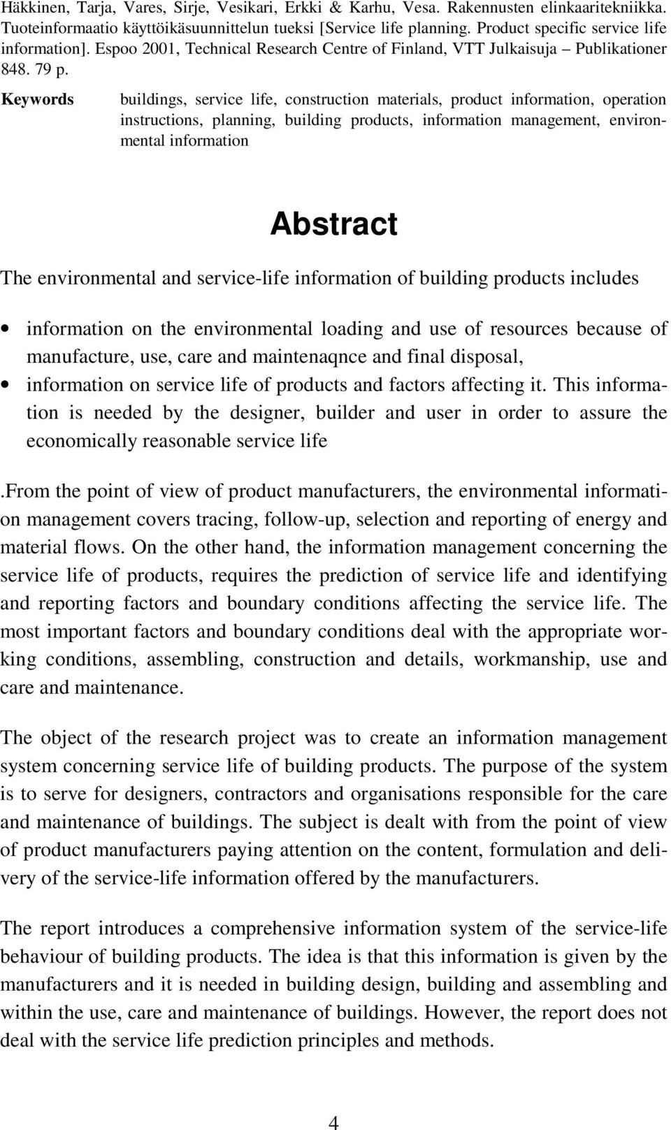 Keywords buildings, service life, construction materials, product information, operation instructions, planning, building products, information management, environmental information Abstract The
