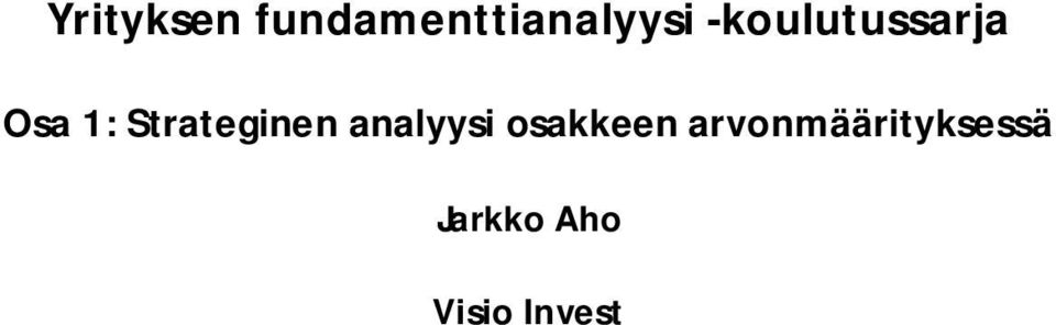 Strateginen analyysi osakkeen