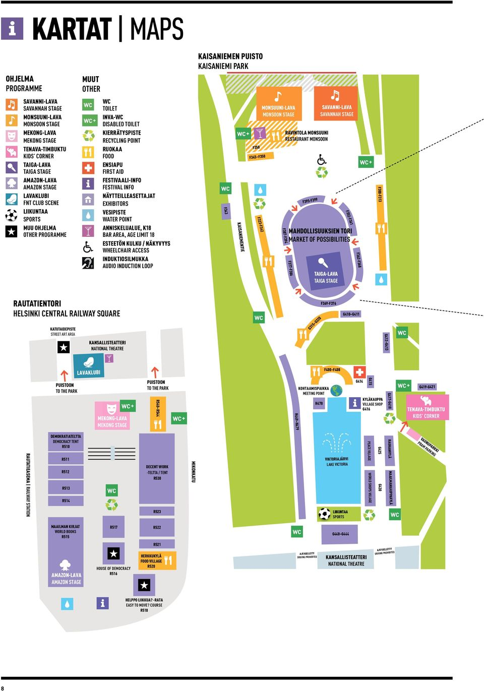 FESTIVAL INFO NÄYTTEILLEASETTAJAT EXHIBITORS VESIPISTE WATER POINT ANNISKELUALUE, K18 BAR AREA, Age limit 18 esteetön kulku / näkyvyys wheelchair access induktiosilmukka audio induction loop