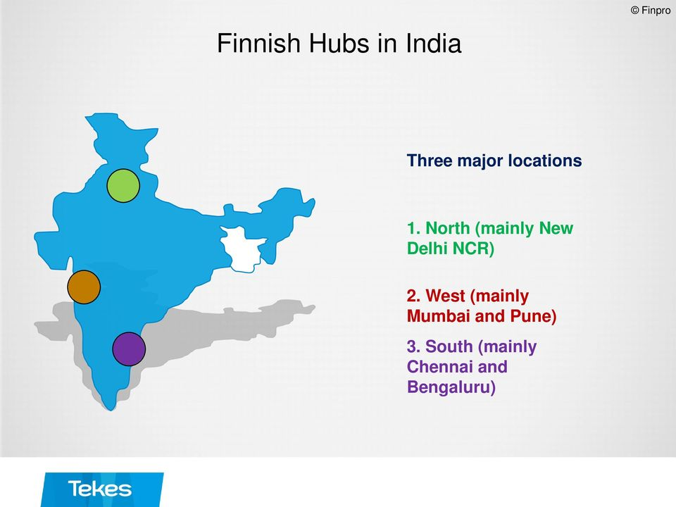 North (mainly New Delhi NCR) 2.