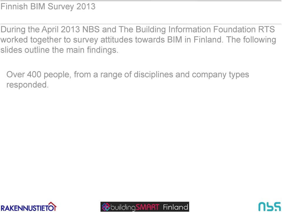 in Finland. The following slides outline the main findings.
