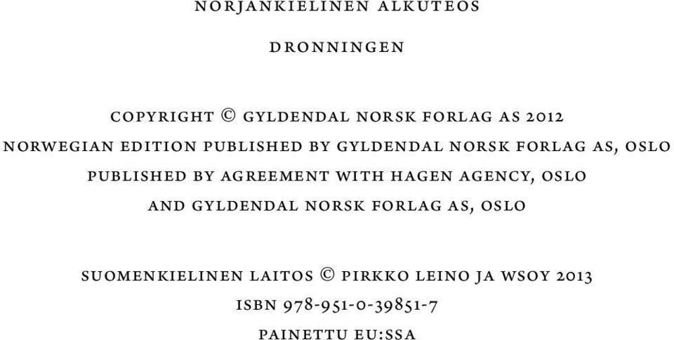 agreement with Hagen Agency, Oslo and Gyldendal Norsk Forlag AS, Oslo
