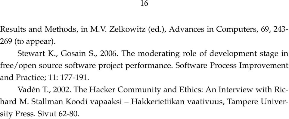 Software Process Improvement and Practice; 11: 177-191. Vadén T., 2002.