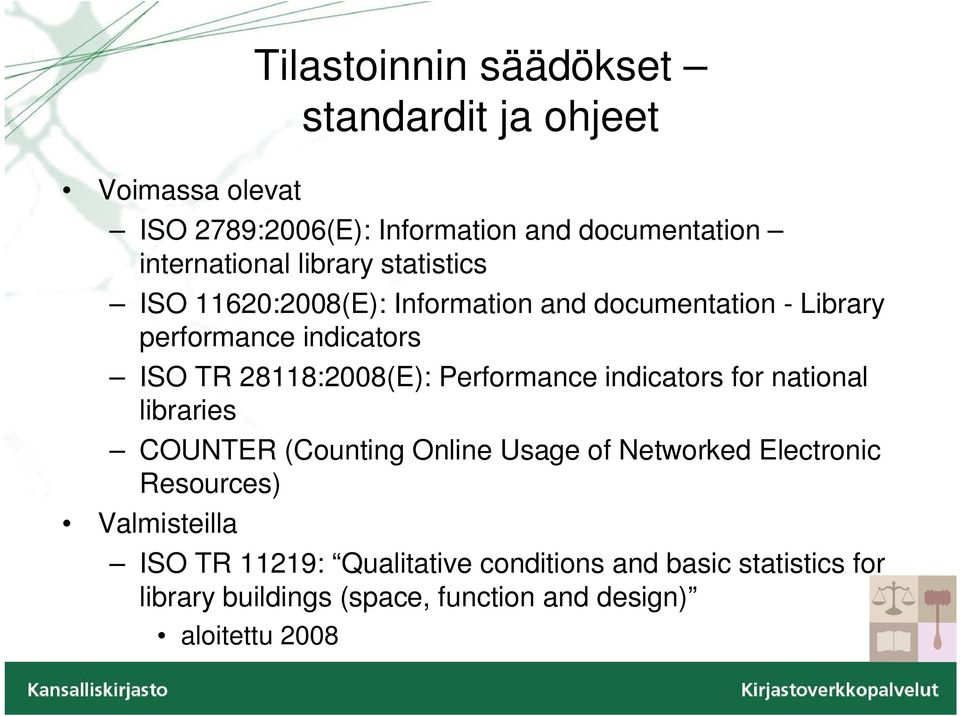 Performance indicators for national libraries COUNTER (Counting Online Usage of Networked Electronic Resources)