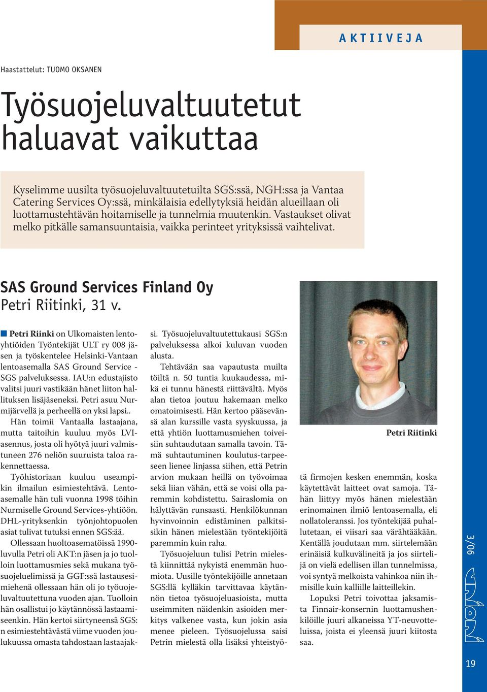 SAS Ground Services Finland Oy Petri Riitinki, 31 v.