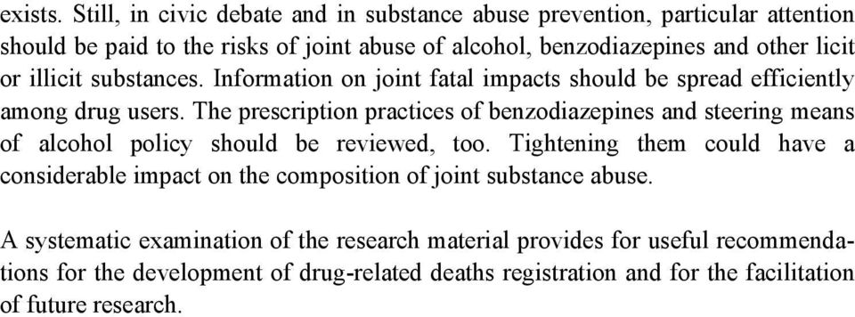 or illicit substances. Information on joint fatal impacts should be spread efficiently among drug users.
