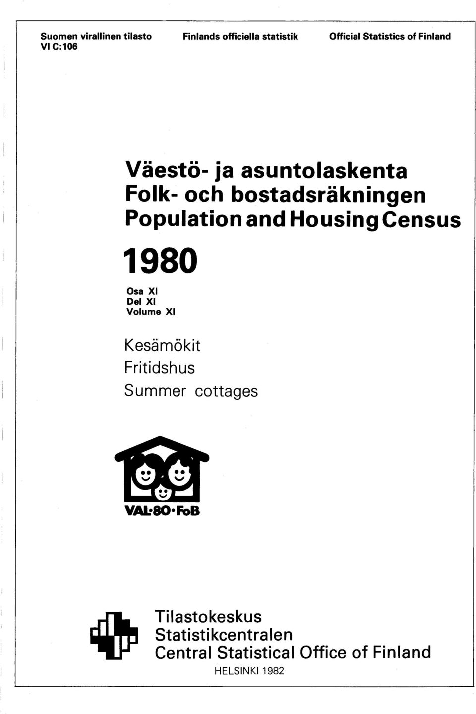 and HousingCensus 1980 Osa XI Del XI Volume XI Kesämökit Fritidshus Summer