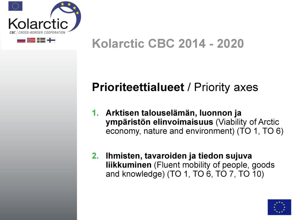 of Arctic economy, nature and environment) (TO 1, TO 6) 2.