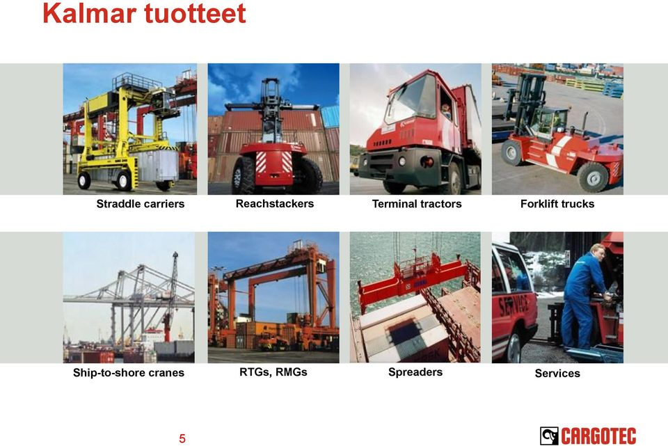 Forklift trucks Ship-to-shore