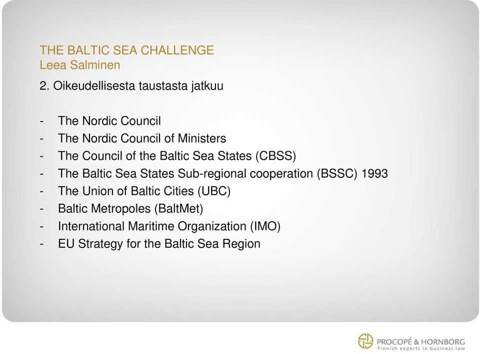 The Council of the Baltic Sea States (CBSS) - The Baltic Sea States Sub-regional cooperation