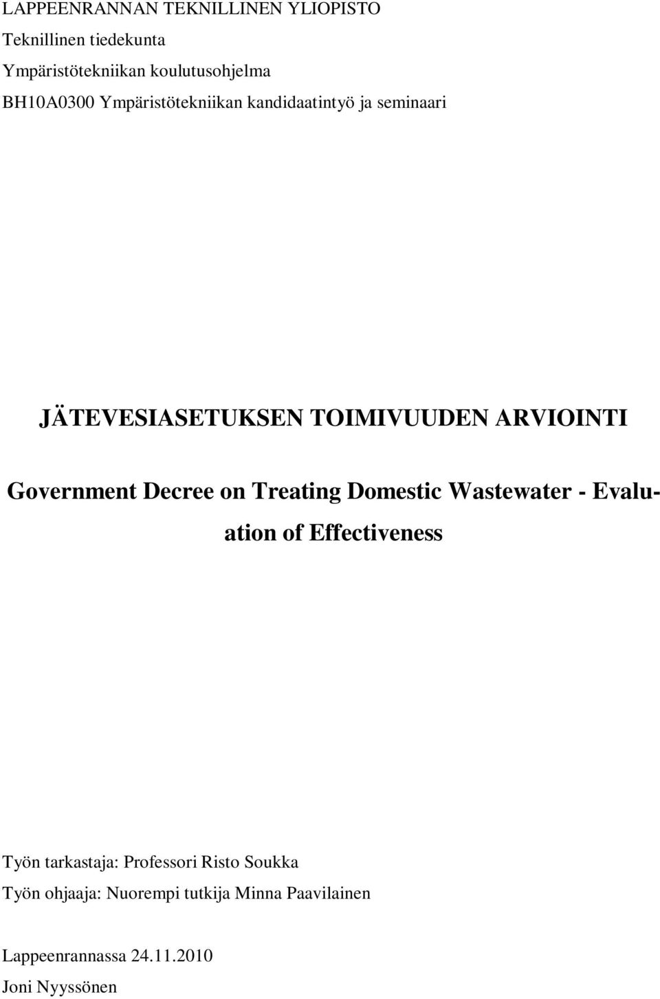 Government Decree on Treating Domestic Wastewater - Evaluation of Effectiveness Työn tarkastaja:
