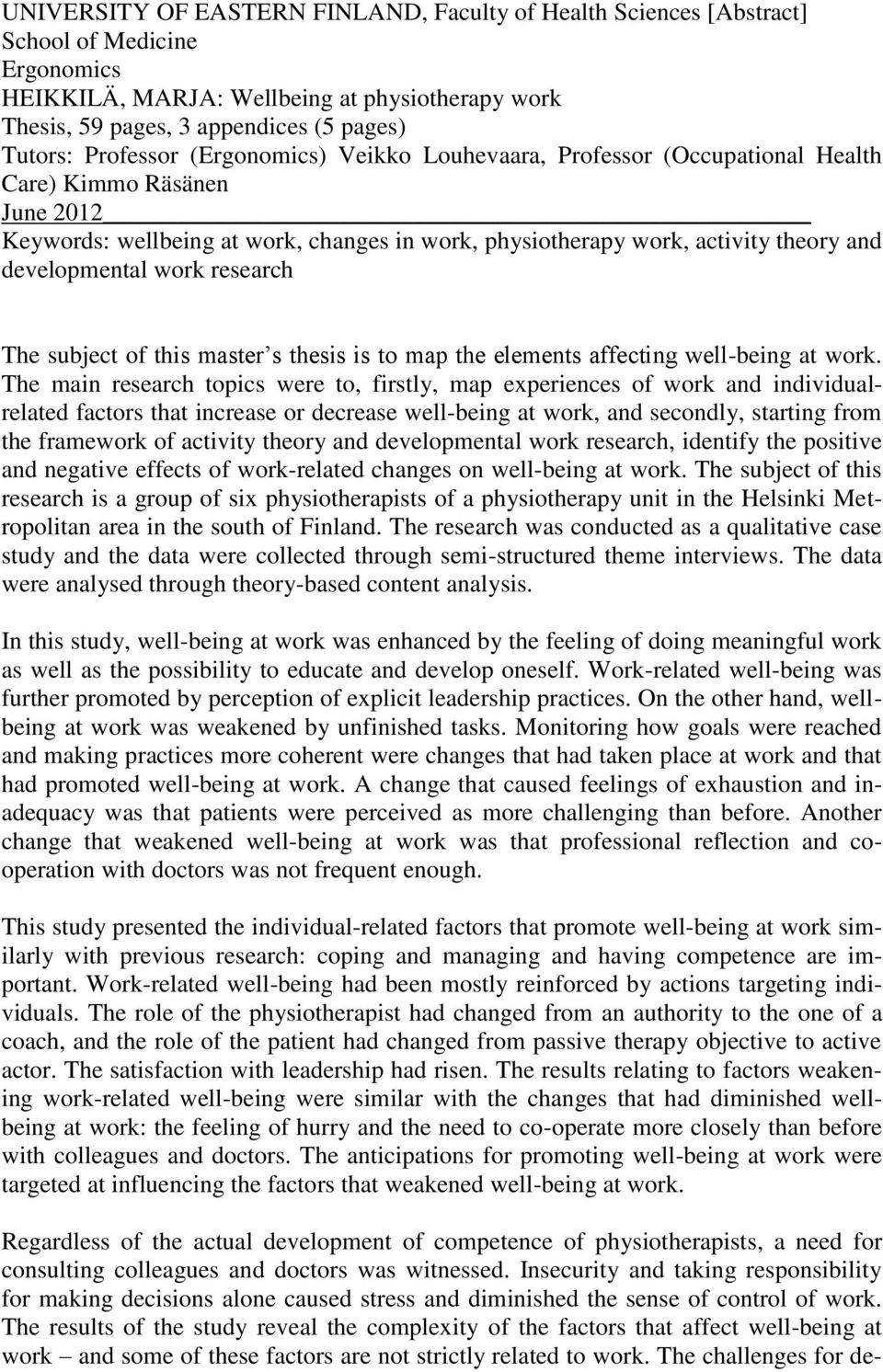 developmental work research The subject of this master s thesis is to map the elements affecting well-being at work.