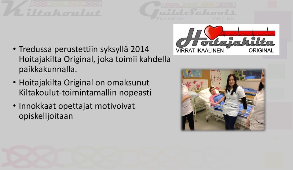 Hoitajakilta Original on omaksunut