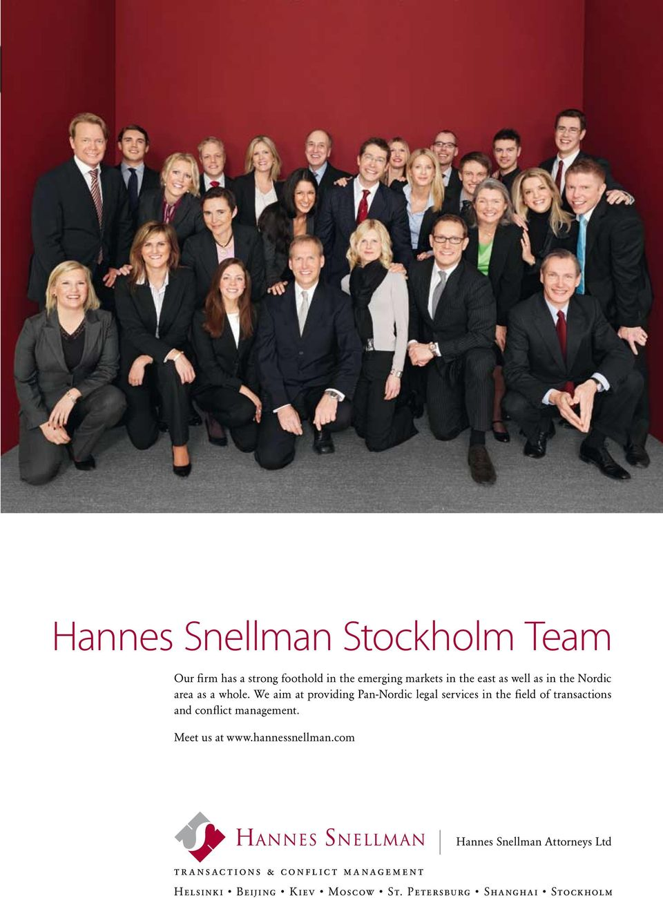 We aim at providing Pan-Nordic legal services in the field of transactions and conflict management.