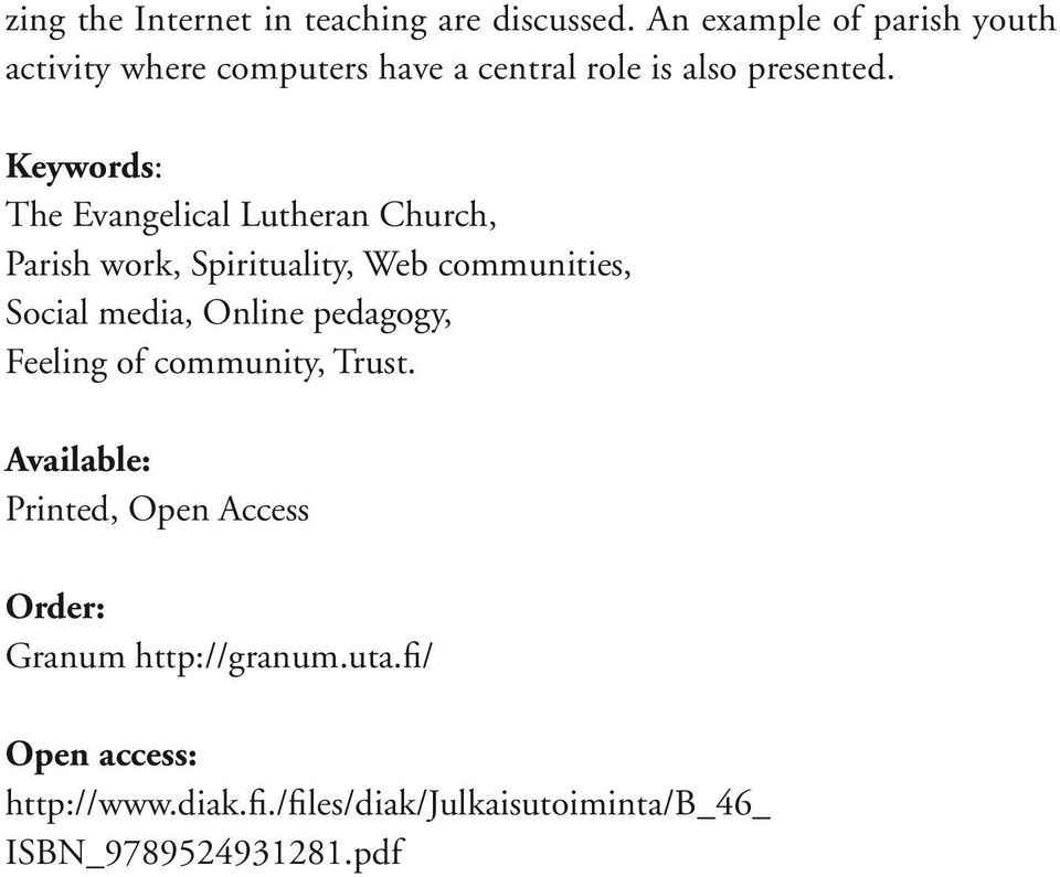 Keywords: The Evangelical Lutheran Church, Parish work, Spirituality, Web communities, Social media, Online