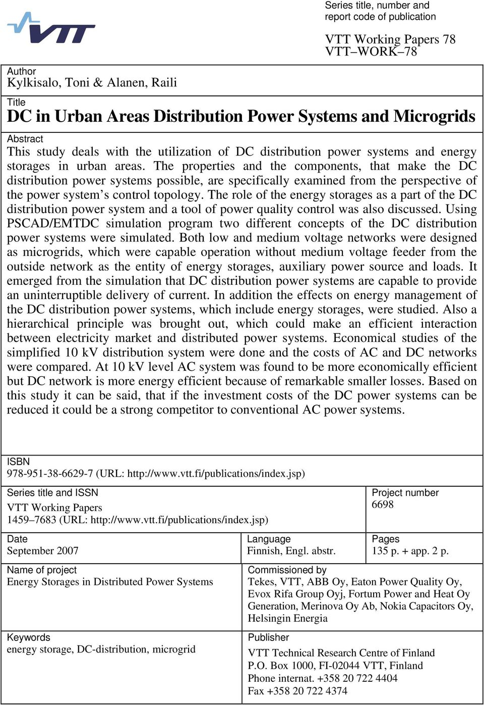 The properties and the components, that make the distribution power systems possible, are specifically examined from the perspective of the power system s control topology.