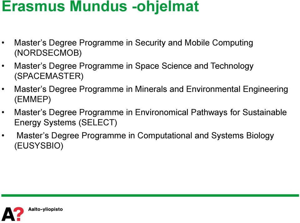 Minerals and Environmental Engineering (EMMEP) Master s Degree Programme in Environomical Pathways for