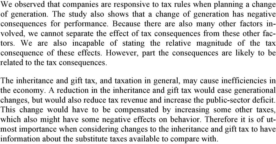 We are also incapable of stating the relative magnitude of the tax consequence of these effects. However, part the consequences are likely to be related to the tax consequences.
