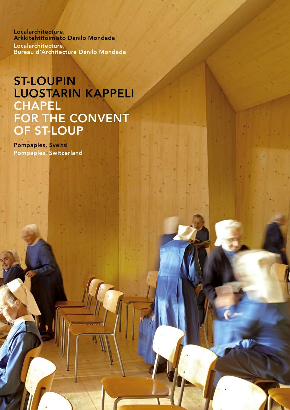 Mondada St-Loupin luostarin kappeli Chapel for the