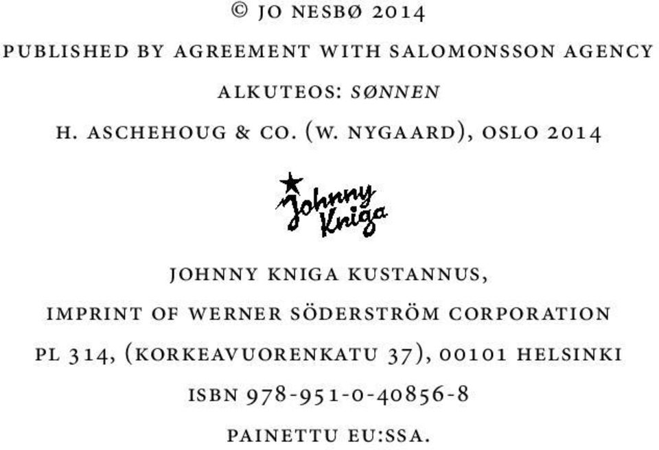 Nygaard), Oslo 2014 Johnny Kniga Kustannus, imprint of Werner