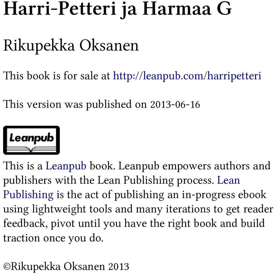 Leanpub empowers authors and publishers with the Lean Publishing process.