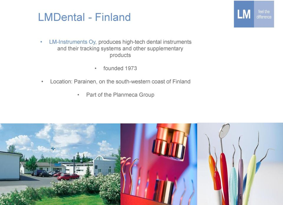 supplementary products founded 1973 Location: Parainen, on
