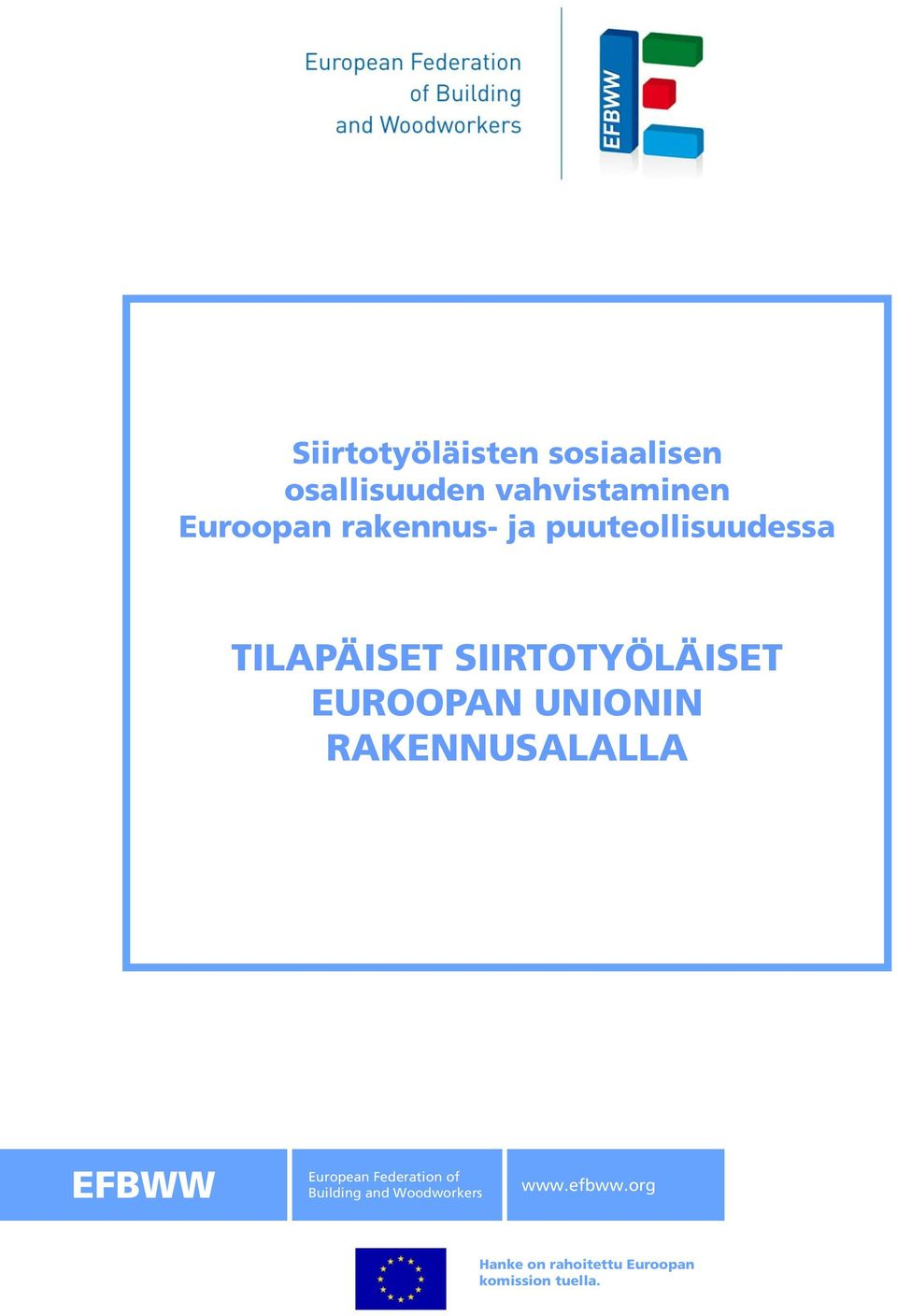 UNIONIN RAKENNUSALALLA EFBWW European Federation of Building and
