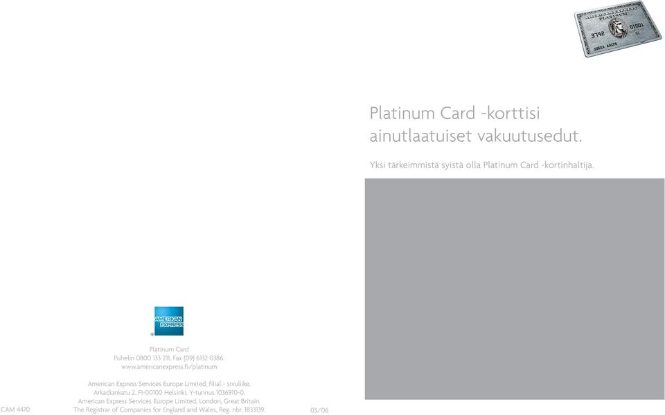 fi/platinum CAM 4470 American Express Services Europe Limited, filial - sivuliike, Arkadiankatu 2, FI-00100
