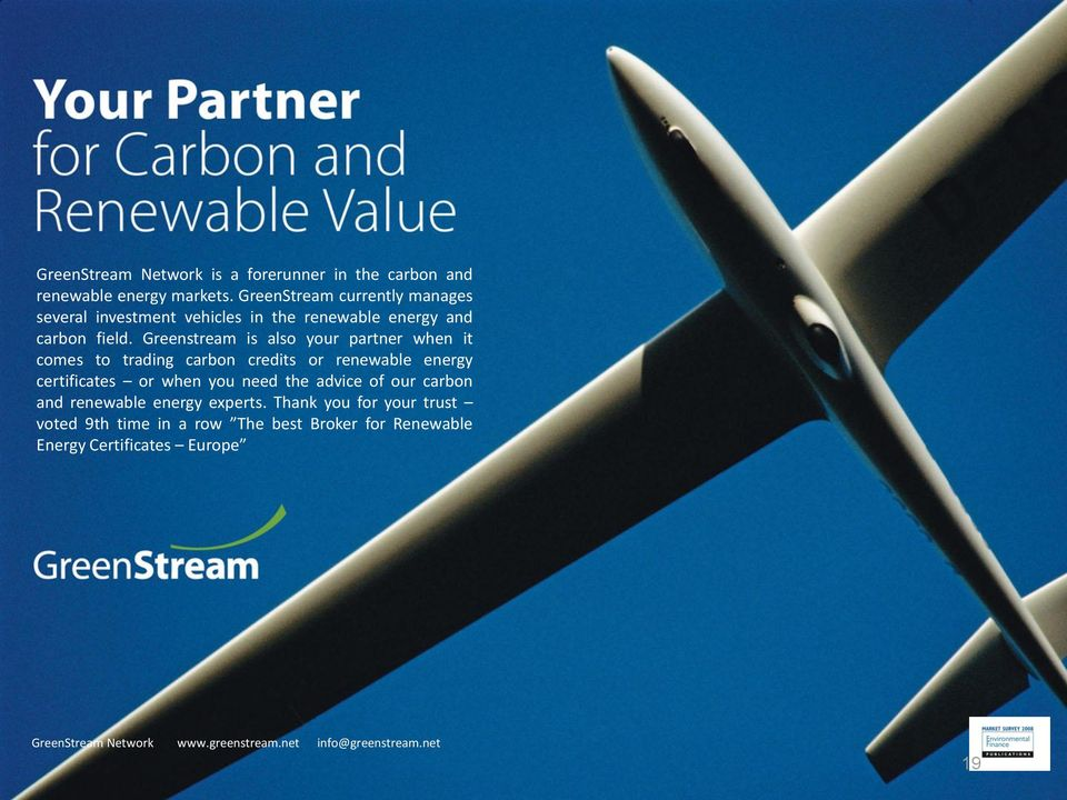 Greenstream is also your partner when it comes to trading carbon credits or renewable energy certificates or when you need the