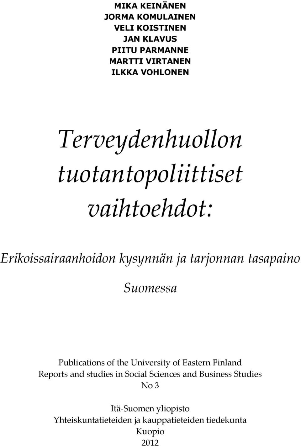Suomessa Publications of the University of Eastern Finland Reports and studies in Social Sciences and