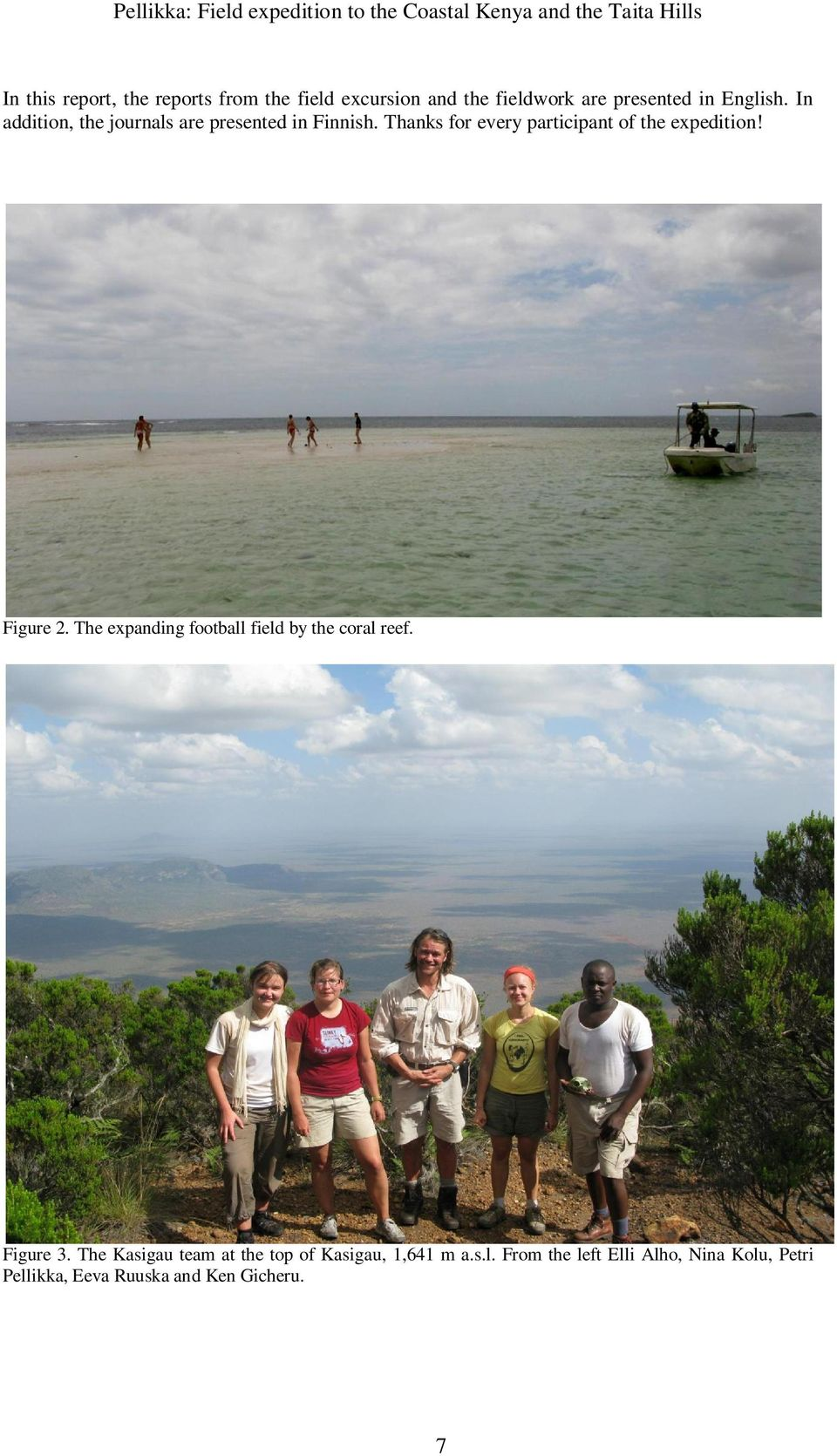 Thanks for every participant of the expedition! Figure 2. The expanding football field by the coral reef. Figure 3.