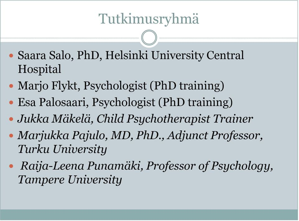 Mäkelä, Child Psychotherapist Trainer Marjukka Pajulo, MD, PhD.