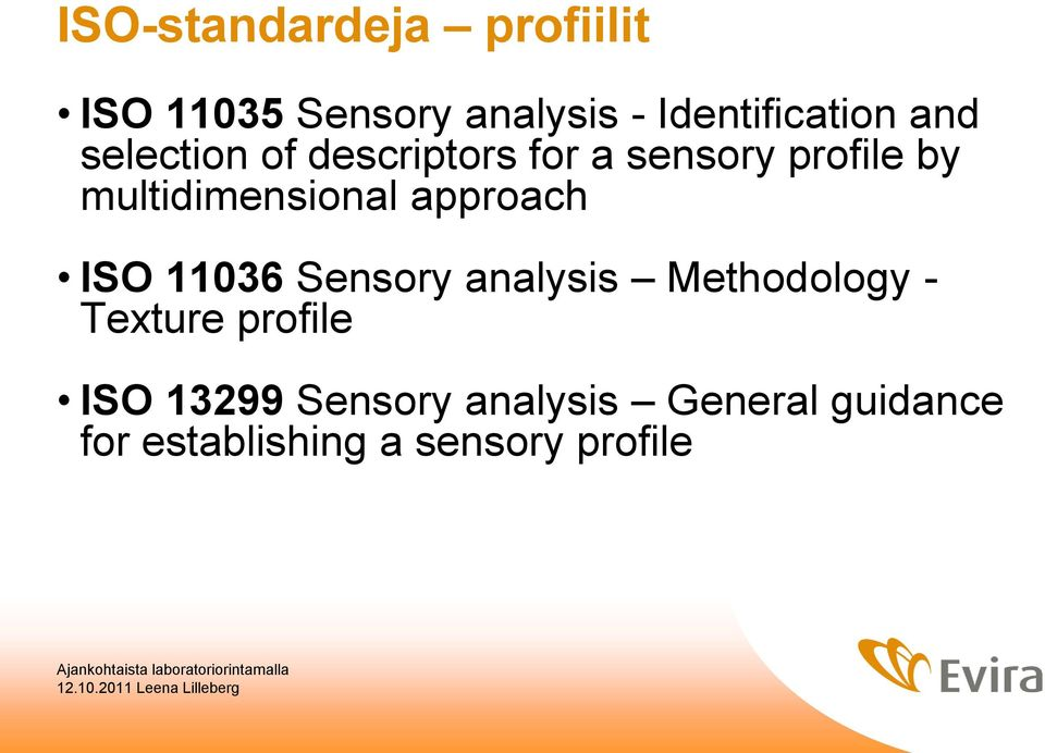 approach ISO 11036 Sensory analysis Methodology - Texture profile ISO