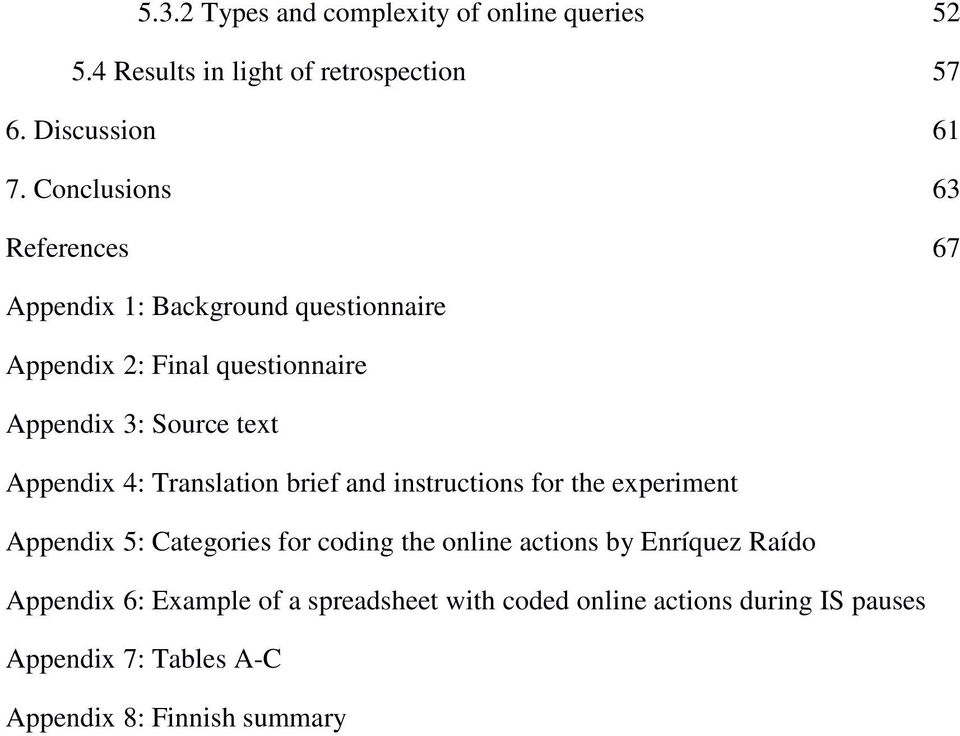 Appendix 4: Translation brief and instructions for the experiment Appendix 5: Categories for coding the online actions by