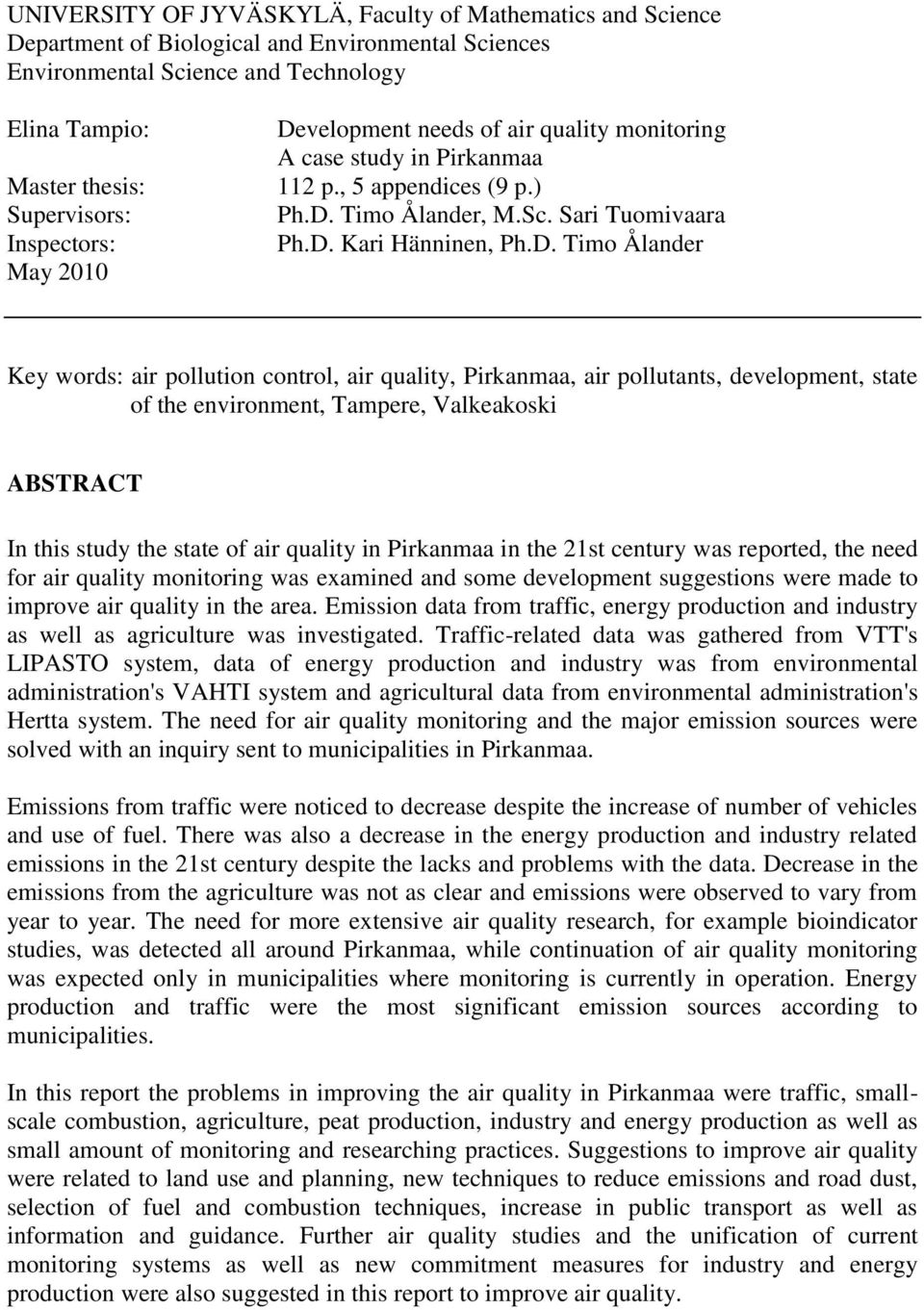 velopment needs of air quality monitoring A case study in Pirkanmaa 112 p., 5 appendices (9 p.) Ph.D.