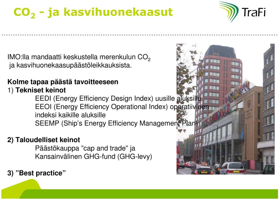 (Energy Efficiency Operational Index) operatiivinen indeksi kaikille aluksille SEEMP (Ship s Energy Efficiency