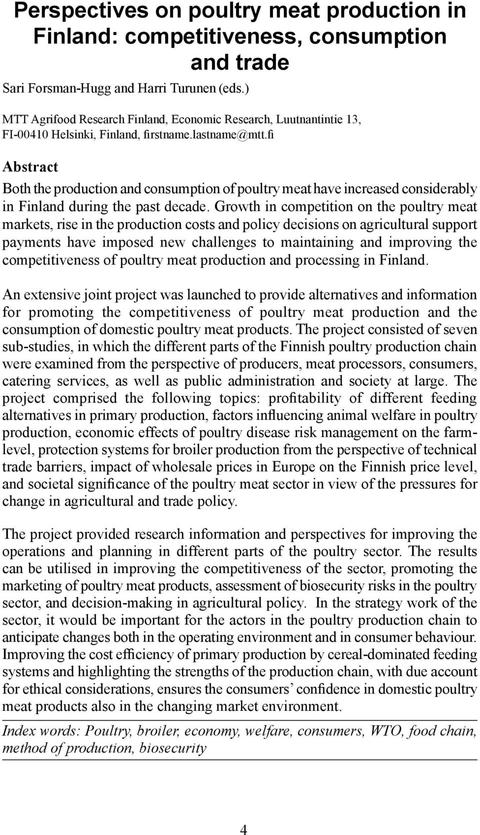 fi Abstract Both the production and consumption of poultry meat have increased considerably in Finland during the past decade.