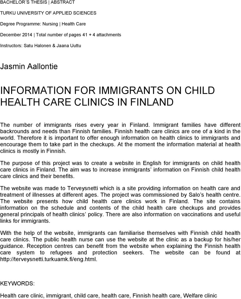 Immigrant families have different backrounds and needs than Finnish families. Finnish health care clinics are one of a kind in the world.