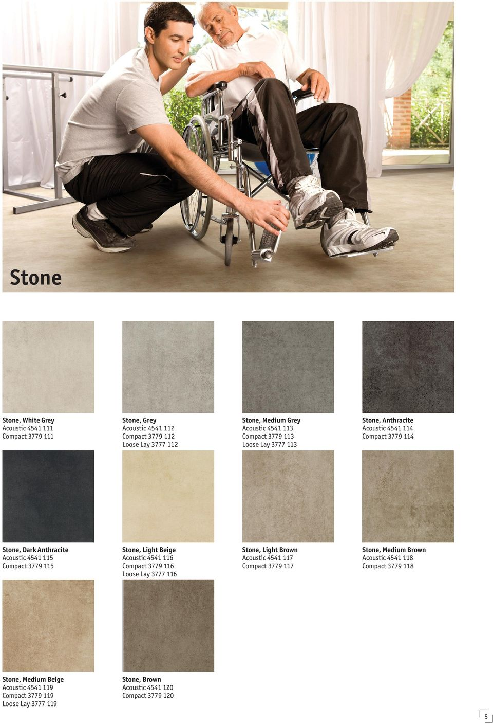 115 Stone, Light Beige Acoustic 4541 116 Compact 3779 116 Loose Lay 3777 116 Stone, Light Brown Acoustic 4541 117 Compact 3779 117 Stone, Medium Brown