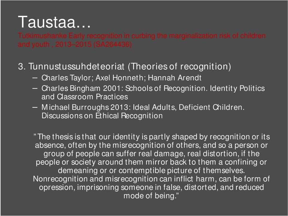 Identity Politics and Classroom Practices Michael Burroughs 2013: Ideal Adults, Deficient Children.