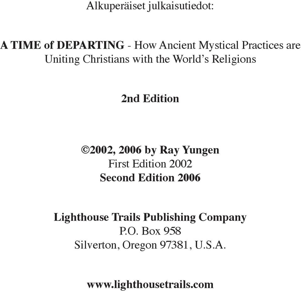 2006 by Ray Yungen First Edition 2002 Second Edition 2006 Lighthouse Trails