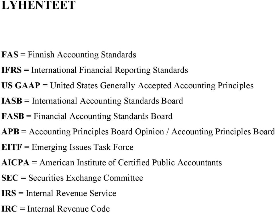Board APB = Accounting Principles Board Opinion / Accounting Principles Board EITF = Emerging Issues Task Force AICPA =