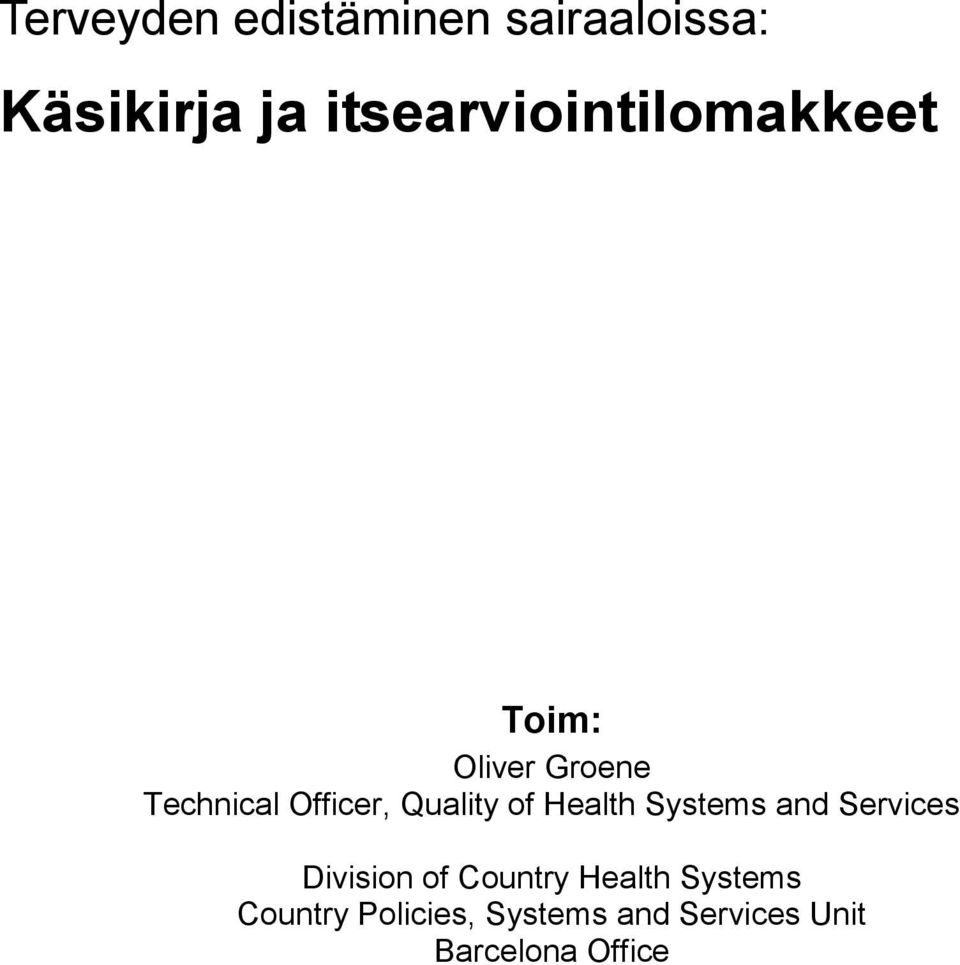 Quality of Health Systems and Services Division of Country