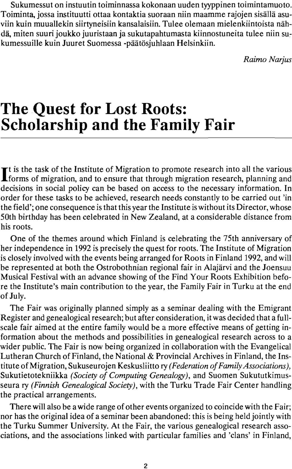 Raim The Quest for Lost Roots: Scholarship and the Family Fair 1t is the task of the Institute of Migration to promote research into all the lforms of migration, and to ensure that through migration