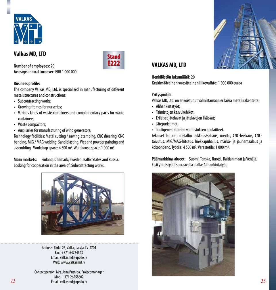 waste containers; Waste compactors; Auxiliaries for manufacturing of wind generators.