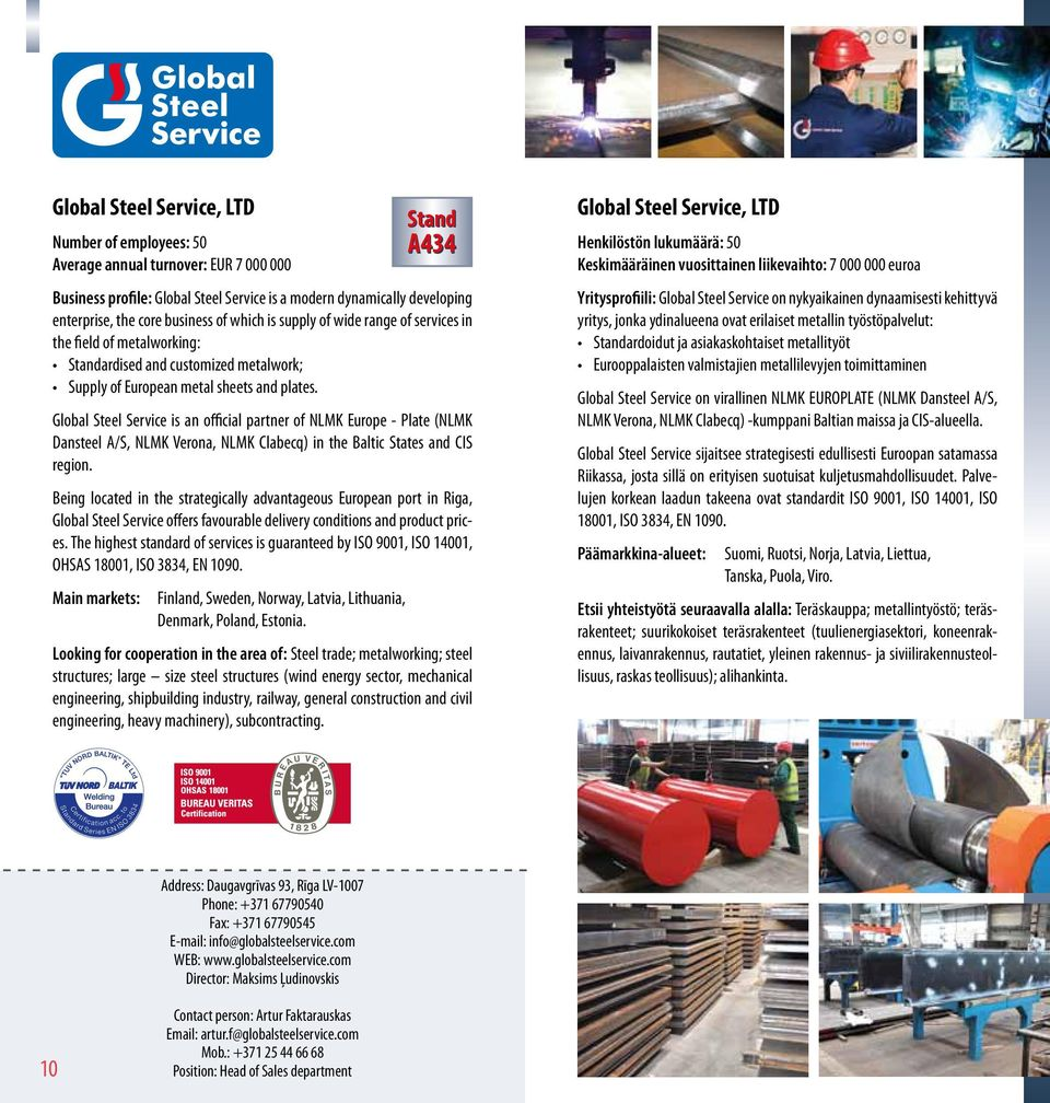 Global Steel Service is an official partner of NLMK Europe - Plate (NLMK Dansteel A/S, NLMK Verona, NLMK Clabecq) in the Baltic States and CIS region.