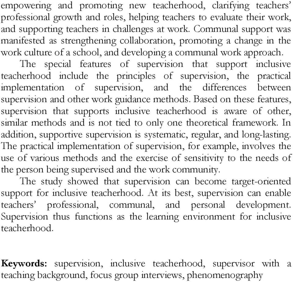The special features of supervision that support inclusive teacherhood include the principles of supervision, the practical implementation of supervision, and the differences between supervision and